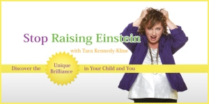 Tara Kennedy-Kline, Stop Raising Einstein on The Great Dads Project with Keith Zafren